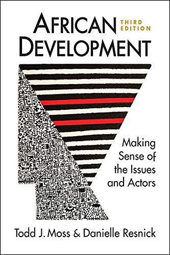 African Development: Making Sense of the Issues and Actors, 3rd ed.