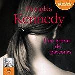 Une erreur de parcours | Douglas Kennedy