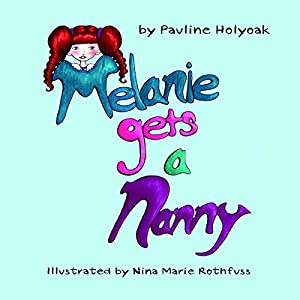 Melanie Gets a Nanny Audiobook