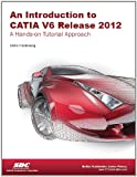 Introduction to CATIA V6 Release 2012, Plantenberg, Kirstie, 1585036633