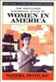The Routledge Historical Atlas of Women in America (Routledge Atlases of American History), Sandra Opdycke, 0415921384