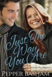 Just the Way You Are (A Pleasant Gap Romance) (Volume 1)