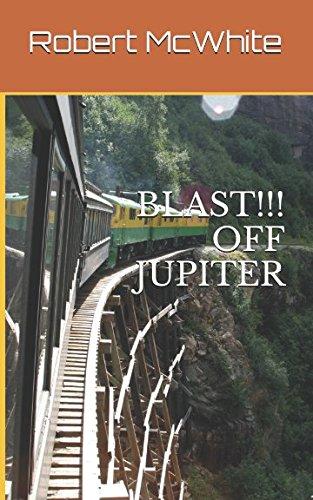 BLAST!!! OFF JUPITER