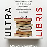 Ultra Libris: Policy, Technology, and the Creative Economy of Book Publishing