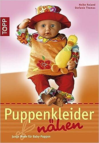 Puppenkleider nähen: Junge Mode für Baby-Puppen TOPP Handarbeiten ...