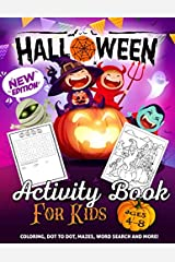 Halloween Activity Book for Kids Ages 4-8: A Fun Kid Workbook Game For Learning, Coloring, Dot To Dot, Mazes, Word Search and More! Paperback
