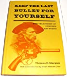 Keep the Last Bullet for Yourself, Thomas Bailey Marquis, 0846701561