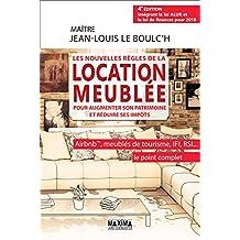 Les nouvelles règles de la location meublée pour augmenter son patrimoine et réduire ses impôts: Airbnb(c), meublés de tourisme, IFI, RSI...