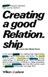 Creating a Good Relationship, William J. Lederer, 0393301559