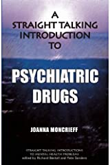 A Straight Talking Introduction to Psychiatric Drugs (Straight Talking Introductions) by Joanna Moncrieff (2013-02-23) Mass Market Paperback