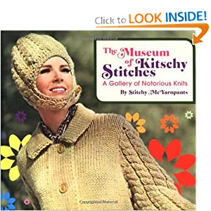 Museum of Kitschy Stitches: A Gallery of Notorious Knits Stitchy McYarnpants