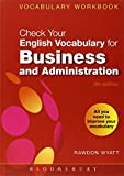 img - for Check Your English Vocabulary for Business and Administration: All you need to improve your vocabulary (Check Your Vocabulary) book / textbook / text book