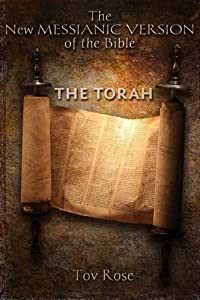The new messianic version of the Bible: The Torah