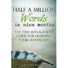 Half A Million Words: (In Nine Months)