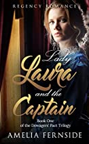 Regency Romance: Lady Laura And The Captain (the Dowagers' Pact Trilogy Book 1)