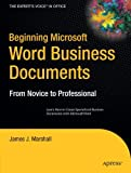 Beginning Microsoft Word Business Documents, James J. Marshall, 1590597281