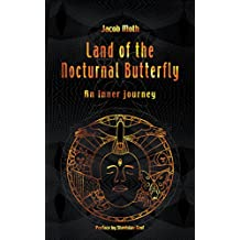 Land of the Nocturnal Butterfly: An Inner Journey