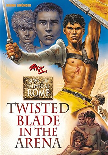 Twisted Blade in the Arena (Boys of Imperial Rome)