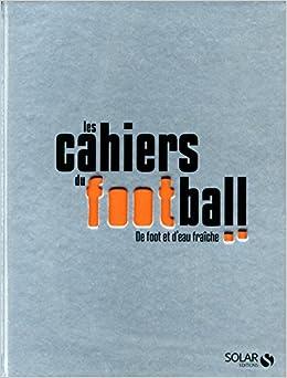 les cahiers du football de foot et d eau fraa che