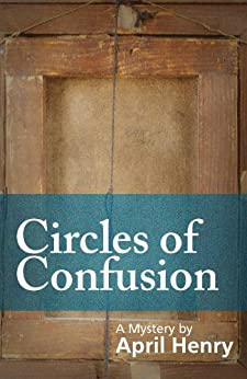 Circles of Confusion (Claire Montrose Series Book 1) by [Henry, April]