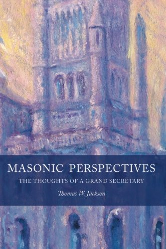 Read Online Masonic Perspectives: The Thoughts of a Grand Secretary pdf