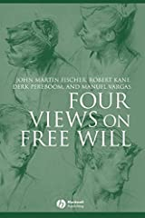 Four Views on Free Will (Great Debates in Philosophy) by Fischer (2007-08-30)