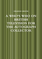 A Who's Who On British Television For The Autograph Collector