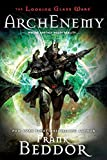 ArchEnemy: The Looking Glass Wars, Book Three by Beddor, Frank (2010) Paperback
