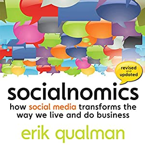 Socialnomics: How Social Media Transforms the Way We Live and Do Business Audiobook