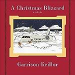 A Christmas Blizzard   Garrison Keillor