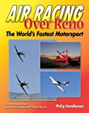 Air Racing Over Reno: The World's Fastest Motorsport
