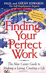 Finding Your Perfect Work: The New Career Guide to Making a Living, Creating a Life