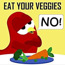 Children's Book: Eat Your Veggies - NO! [Bedtime and Monster Stories for Kids]