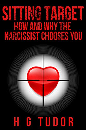 Sitting target how and why the narcissist chooses you kindle sitting target how and why the narcissist chooses you by tudor h g fandeluxe Images