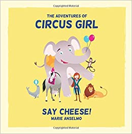Circus Girl: Say Cheese!: Volume 1
