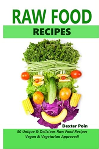 Raw food recipes 50 unique and delicious raw food recipes vegan raw food recipes 50 unique and delicious raw food recipes vegan and vegetarian approved vegan recipes vegetarian recipes healthy cooking on a forumfinder Image collections