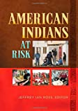 American Indians at Risk [2 volumes]