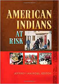 American Indians At Risk 2 Volumes Jeffrey Ian Ross Ph border=