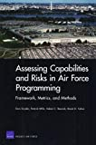 Assessing Capabilities and Risks in Air Force Programming, Don Snyder and Patrick Mills, 083304608X