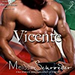 Vicente: The Santinis, Book 4 | Melissa Schroeder