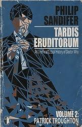 TARDIS Eruditorum - An Unauthorized Critical History of Doctor Who Volume 2: Patrick Troughton