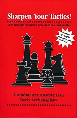 Sharpen Your Tactics: 1125 Brilliant Sacrifices, Combinations, and Studies