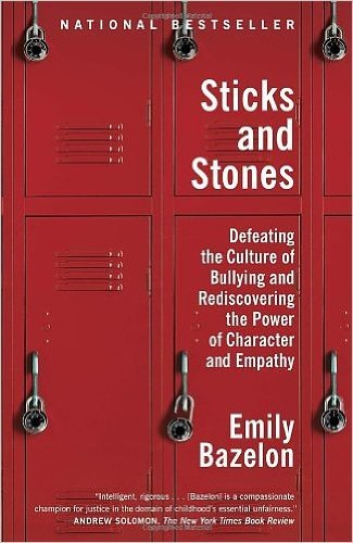 Sticks and Stones: Defeating the Culture of Bullying and Rediscovering the Power of Character and Empathy (Paperback) - Common