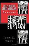 The Plight of Derby Mcdillan, John West, 146805323X