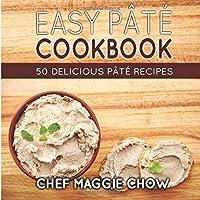 Easy Pâté Cookbook: 50 Delicious Pâté Recipes