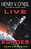 Live Echoes The Sim War Book Five
