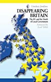 img - for Disappearing Britain: The EU and the Death of Local Government by Lindsay Jenkins (2005-10-01) book / textbook / text book