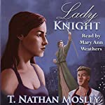 Lady Knight: The Knight Case, Book 1 | T. Nathan Mosley