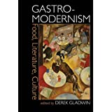 Gastro-modernism: Food, Literature, Culture (Clemson University Press)