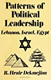 Patterns of Political Leadership : Egypt, Israel, Lebanon, Dekmejian, R. Hrair, 087395291X
